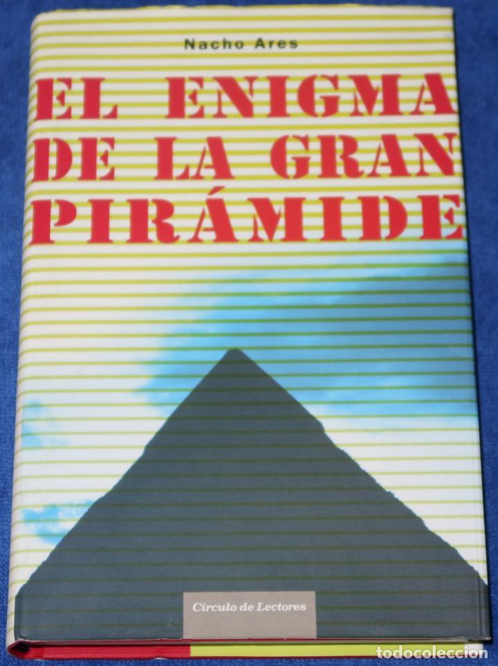EL ENIGMA DE LA GRAN PIRÁMIDE - NACHO ARES - CÍRCULO DE LECTORES (2006) (Libros de Segunda Mano - Parapsicología y Esoterismo - Otros)