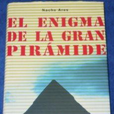 Libros de segunda mano: EL ENIGMA DE LA GRAN PIRÁMIDE - NACHO ARES - CÍRCULO DE LECTORES (2006). Lote 288398448