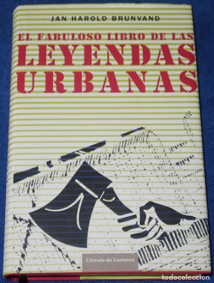 EL FABULOSO LIBRO DE LAS LEYENDAS URBANAVS - JAN HAROLD BRUNVAND - CÍRCULO DE LECTORES (2006) (Libros de Segunda Mano - Parapsicología y Esoterismo - Otros)