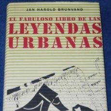 Libros de segunda mano: EL FABULOSO LIBRO DE LAS LEYENDAS URBANAVS - JAN HAROLD BRUNVAND - CÍRCULO DE LECTORES (2006). Lote 288398733