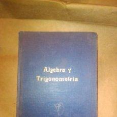 Libros de segunda mano: ALGEBRA Y TRIGONOMETRÍA. Lote 288410488