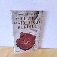 Libros de segunda mano: PEDRO PABLO G. MAY - LAS CLAVES DE EL SIMBOLO PERDIDO - PLANETA 2009. Lote 288417968