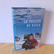 Libros de segunda mano: JERRI NIELSEN CON MARIANNE VOLLERS - LA PRISIÓN DE HIELO - RBA INTEGRAL 2001. Lote 288418093