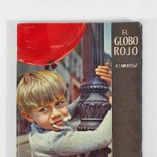 Libros de segunda mano: EL GLOBO ROJO - A. LAMORISSE - ED MAUCCI - AÑO 1958. Lote 288452903