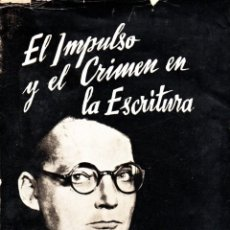 Libros de segunda mano: EL IMPULSO Y EL CRIMEN EN LA ESCRITURA - MAX PULVER - ED. VICTORIANO SUAREZ 1952 - GRAFOLOGIA. Lote 288469483