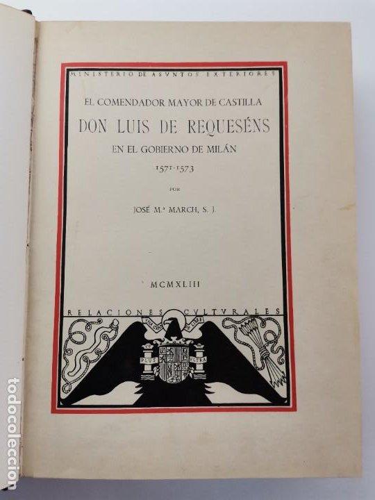 Libros de segunda mano: L-5713. EL COMENDADOR MAYOR DE CASTILLA DON LUIS DE REQUESENS. 1943. - Foto 3 - 288471898