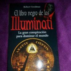 Libros de segunda mano: EL LIBRO NEGRO DE LOS ILLUMINATI LA GRAN CONSPIRACION ..... ROBERT GOODMAN - DISPONGO DE MAS LIBROS. Lote 288481153