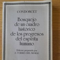 Libros de segunda mano: BOSQUEJO DE UN CUADRO HISTÓRICO DE LOS PROGRESOS DEL ESPÍRITU HUMANO CONDORCET, J.A. NICOLAS,. Lote 288489258