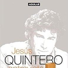 Libros de segunda mano: JESÚS QUINTERO ENTREVISTA. Lote 288500048
