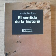 Libros de segunda mano: EL SENTIDO DE LA HISTORIA, NICOLAI BERDIAEV, ED. ENCUENTRO, 1979. RARO. Lote 288502408