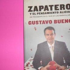 Libros de segunda mano: ZAPATERO Y EL PENSAMIENTO ALICIA, GUSTAVO BUENO, ED. TEMAS DE HOY, TAPA BLANDA. Lote 288508703