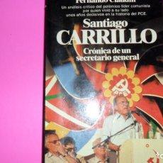 Libros de segunda mano: SANTIAGO CARRILLO, CRÓNICA DE UN SECRETARIO GENERAL, FERNANDO CLAUDÍN, ED. PLANETA, TAPA BLANDA. Lote 288508998