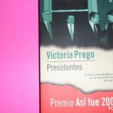 Libros de segunda mano: PRESIDENTES, VICTORIA PREGO, ED. DEBOLSILLO, TAPA BLANDA. Lote 288509178