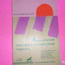 Libros de segunda mano: APROXIMACIÓN SOCIOLÓGICA AL ANDALUCISMO HISTÓRICO, VVAA, ED. LA POSADA. Lote 288509938