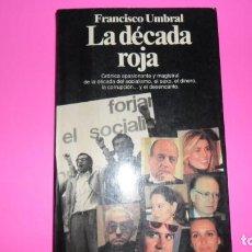 Libros de segunda mano: LA DÉCADA ROJA, FRANCISCO UMBRAL, ED. PLANETA. Lote 288511378
