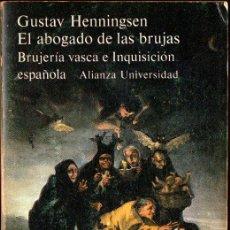Libros de segunda mano: GUSTAV HENNINGSEN : EL ABOGADO DE LAS BRUJAS - BRUJERÍA VASCA E INQUISICIÓN (ALIANZA, 1983). Lote 288517013