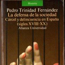 Libros de segunda mano: PEDRO TRINIDAD FERNÁNDEZ : DEFENSA DE LA SOCIEDAD - CÁRCEL Y DELINCUENCIA EN ESPAÑA (ALIANZA, 1991). Lote 288520283