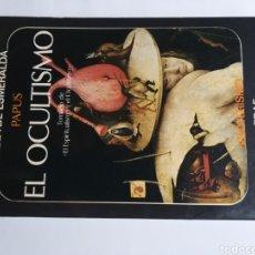 Libros de segunda mano: EL OCULTISMO. TOMADO DEL ESPIRITUALISMO Y EL OCULTISMO PAPUS. Lote 288548173