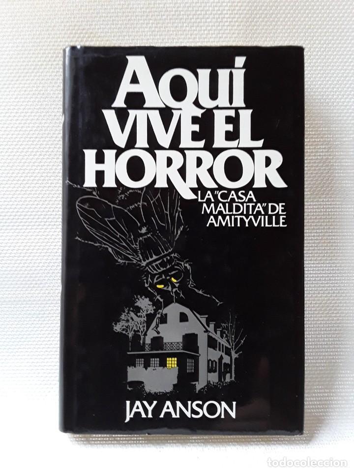 JAY ANSON - AQUÍ VIVE EL HORROR. LA CASA MALDITA DE AMITYVILLE (CÍRCULO DE LECTORES, 1979) (Libros de Segunda Mano - Parapsicología y Esoterismo - Otros)