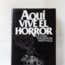 Libros de segunda mano: JAY ANSON - AQUÍ VIVE EL HORROR. LA CASA MALDITA DE AMITYVILLE (CÍRCULO DE LECTORES, 1979). Lote 288550453