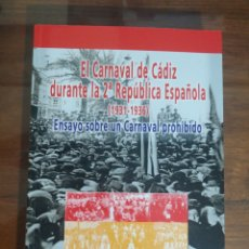 Libros de segunda mano: EL CARNAVAL DE CÁDIZ DURANTE LA SEGUNDA REPUBLICA ESPAÑOLA. 1931-1936. 2007. NUEVO. SIN USO.. Lote 288578888