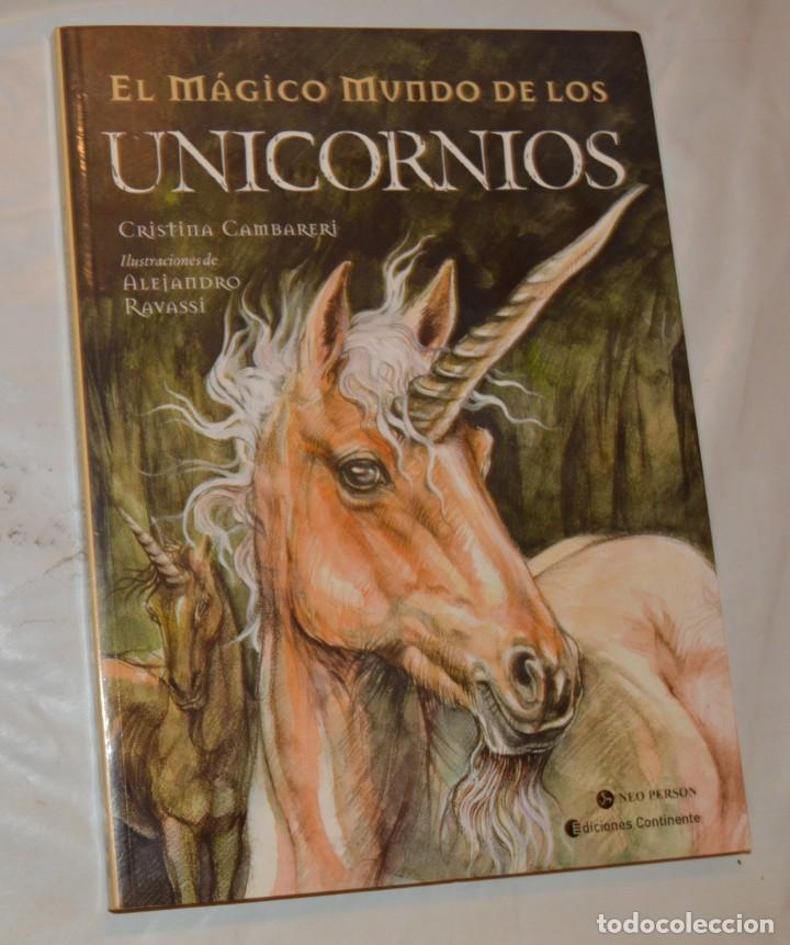 EL MÁGICO MUNDO DE LOS UNICORNIOS - CRISTINA CAMBARERI / ALEJANDRO RAVASSI - ED. CONTINENTE (Libros de Segunda Mano - Literatura Infantil y Juvenil - Otros)