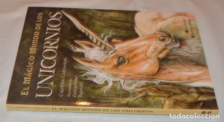 Libros de segunda mano: EL MÁGICO MUNDO DE LOS UNICORNIOS - CRISTINA CAMBARERI / ALEJANDRO RAVASSI - ED. CONTINENTE - Foto 6 - 288584068