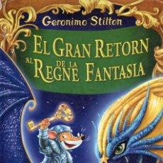 Libros de segunda mano: VESIV LIBRO EL GRAN RETORN DE LA REGNE FANTASIA DE GERONIMO STILTON. Lote 288587698