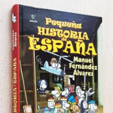 Libros de segunda mano: PEQUEÑA HISTORIA DE ESPAÑA - FERNANDEZ ÁLVAREZ, MANUEL (TEXTOS) / JULIUS (JULIO CARABIAS, ILUSTR.). Lote 288595318