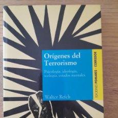 Libros de segunda mano: ORÍGENES DEL TERRORISMO : PSICOLOGÍA, IDEOLOGÍA, TEOLOGÍA, ESTADOS MENTALES / WALTER REICH. RARISIMO. Lote 288638908