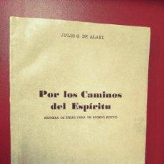 Libros de segunda mano: JULIO G. DE ALARI: POR LOS CAMINOS DEL ESPÍRITU. SIEMBRA DE IDEAS PARA UN MUNDO NUEVO. Lote 288639238