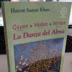 Libros de segunda mano: LA DANZA DEL ALMA MENSAJE SUFÍ SOBRE LA ARMONÍA...- INAYAT KHAN, HAZRAT. Lote 288654153