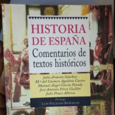 Libros de segunda mano: HISTORIA DE ESPAÑA COMENTARIOS DE TEXTOS HISTÓRICOS LUIS PALACIOS BAÑUELOS JULIO ARMESTO. Lote 288640513