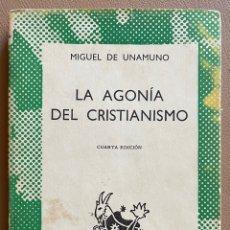 Libros de segunda mano: LA AGONIA DEL CRISTIANISMO. MIGUEL DE UNAMUNO. 4ª EDICION 1966.. Lote 288662313