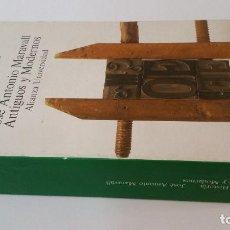 Libros de segunda mano: 1986 - JOSÉ ANTONIO MARAVALL. ANTIGUOS Y MODERNOS - ALIANZA UNIVERSIDAD. Lote 288674683