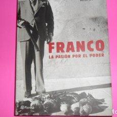 Libros de segunda mano: FRANCO, LA PASIÓN POR EL PODER, CARLOS BLANCO ESCOLÁ, ED. PLANETA, TAPA DURA. Lote 288679558