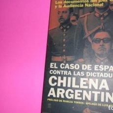 Libros de segunda mano: EL CASO DE ESPAÑA CONTRA LAS DICTADURAS CHILENA Y ARGENTINA, ED. PLANETA, TAPA BLANDA. Lote 288679988