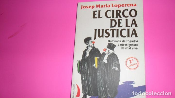 EL CIRCO DE LA JUSTICIA, JOSEP MARÍA LOPERENA, ED. FLOR DEL VIENTO, TAPA BLANDA (Libros de Segunda Mano - Historia - Otros)