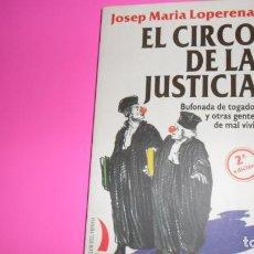 Libros de segunda mano: EL CIRCO DE LA JUSTICIA, JOSEP MARÍA LOPERENA, ED. FLOR DEL VIENTO, TAPA BLANDA. Lote 288680238