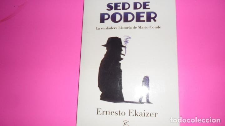 SED DE PODER, ERNESTO EKAIZER, ED. ESPASA, TAPA BLANDA (Libros de Segunda Mano - Historia - Otros)