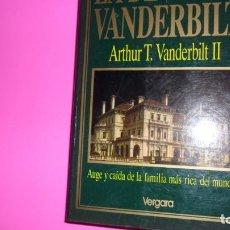 Libros de segunda mano: LA DINASTÍA VANDERBILT, ARTHUR T. VANDERBILT, ED. VERGARA, TAPA BLANDA. Lote 288680998
