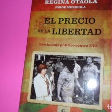 Libros de segunda mano: EL PRECIO DE LA LIBERTAD, REGINA OTAOLA, ED. LA ESFERA DE LOS LIBROS, TAPA BLANDA. Lote 288681148