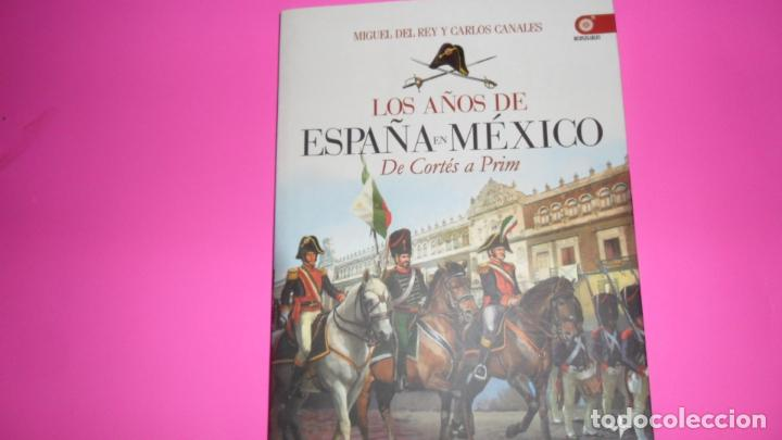 LOS AÑOS DE ESPAÑA EN MÉXICO, DE CORTÉS A PRIM, MIGUEL DEL REY Y CARLOS CANALES, ED. EDAF, TAPA BLAN (Libros de Segunda Mano - Historia - Otros)