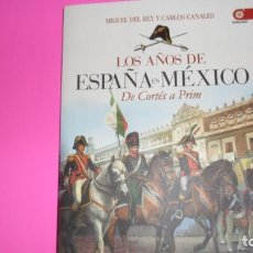Libros de segunda mano: LOS AÑOS DE ESPAÑA EN MÉXICO, DE CORTÉS A PRIM, MIGUEL DEL REY Y CARLOS CANALES, ED. EDAF, TAPA BLAN. Lote 288682383