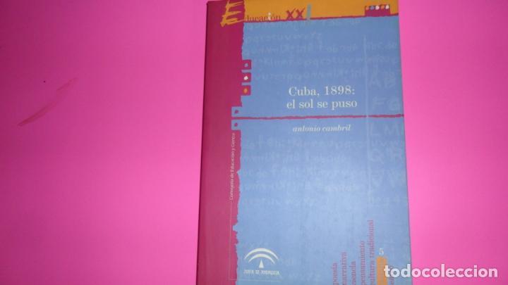 CUBA, 1898: EL SOL SE PUSO, ANTONIO CAMBRIL, ED. JUNTA DE ANDALUCÍA, TAPA BLANDA (Libros de Segunda Mano - Historia - Otros)