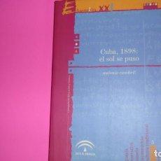 Libros de segunda mano: CUBA, 1898: EL SOL SE PUSO, ANTONIO CAMBRIL, ED. JUNTA DE ANDALUCÍA, TAPA BLANDA. Lote 288683368