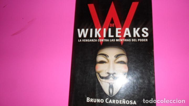 W DE WIKILEAKS, BRUNO CARDEÑOSA, ED. LIBROS CÚPULA, TAPA BLANDA (Libros de Segunda Mano - Historia - Otros)