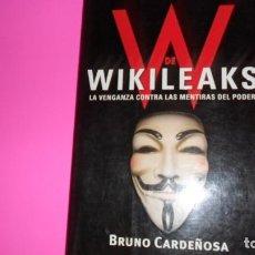 Libros de segunda mano: W DE WIKILEAKS, BRUNO CARDEÑOSA, ED. LIBROS CÚPULA, TAPA BLANDA. Lote 288683683