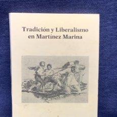 Libros de segunda mano: LIBRO TRADICION Y LIBERAISMO EN MARTINEZ MARINA JOAQUIN VARELA SUANZES 1983 OVIEDO 17X12CMS. Lote 288700348