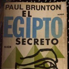 Libros de segunda mano: EL EGIPTO SECRETO. PAUL BRUNTON. Lote 288714008